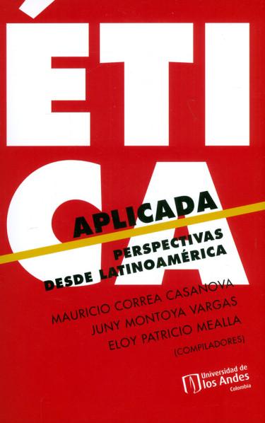 Ética aplicada. Perspectivas desde Latinoamérica
