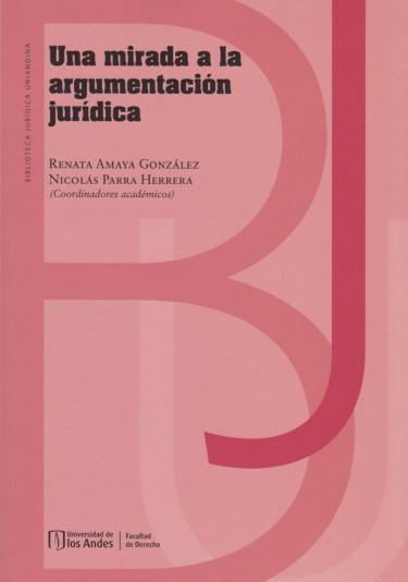 Una Mirada a la Argumentación Jurídica