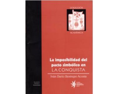 La imposibilidad del pacto simbólico en la Conquista