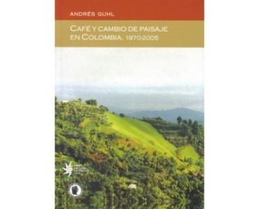 Café y cambio de paisaje en Colombia, 1970-2005