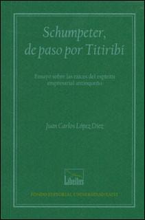 Schumpeter, de paso por Titiribí. Ensayo sobre las raíces del espíritu empresarial antioqueño
