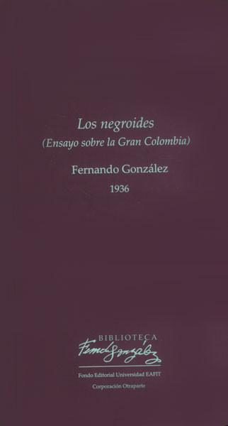 Los negroides (Ensayo sobre la Gran Colombia)
