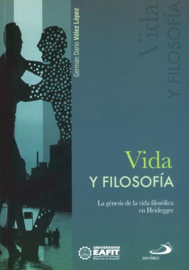 Vida y filosofía. La génesis de la vida filosófica en Heidegger
