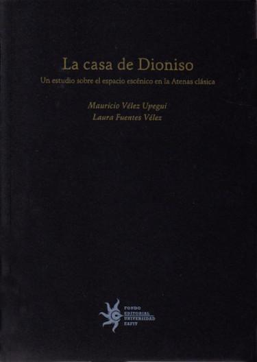 La casa de Dionisio. Un estudio sobre el espacio escénico en la Atenas clásica
