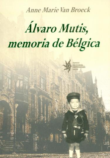 Alvaro Mutis, memoria de Bélgica