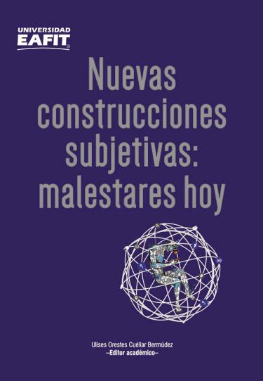 Nuevas construcciones subjetivas: malestares hoy