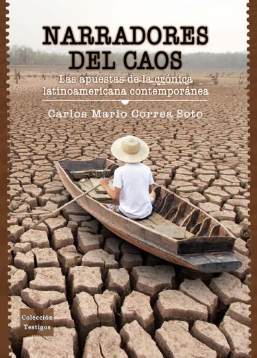 Narradores del caos: Las apuestas de la crónica latinoamericana contemporánea