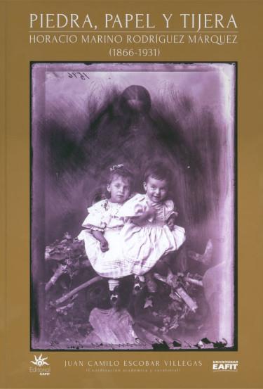 Piedra, papel y tijera. Horacio Marino Rodríguez Márquez (1866-1931)