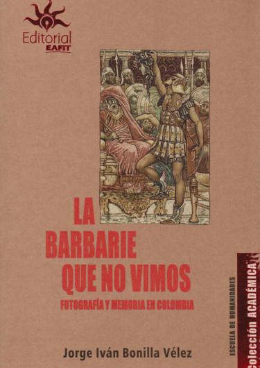 La Barbarie que no Vivimos