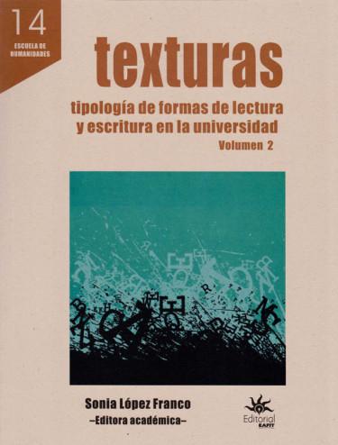 Texturas. Tipología de Formas de Lectura y Escritura en la Universidad. Volumen 2