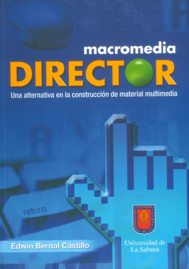 Macromedia Director. Una alternativa en la construcción de material multimedia