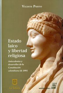 Estado laico y libertad religiosa. Antecedentes y desarrollos de la Constitución Colombiana de 1991