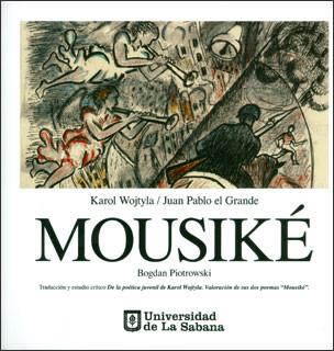 """Mousiké: traducción y estudio crítico De la poética juvenil de Karol Wojtyla. Valoración de sus dos poemas """"Mousiké"""""""