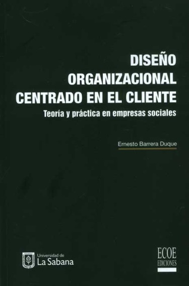 Diseño organizacional centrado en el cliente: teoría y práctica en empresas sociales