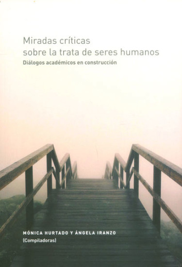 Miradas críticas sobre la trata de seres humanos. Diálogos académicos en construcción