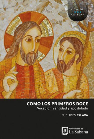 Como los primeros doce: vocación, santidad y apostolado