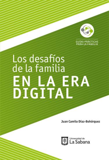 Los desafíos de la familia en la era digital