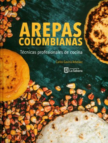 Arepas colombianas. Técnicas profesionales de cocina