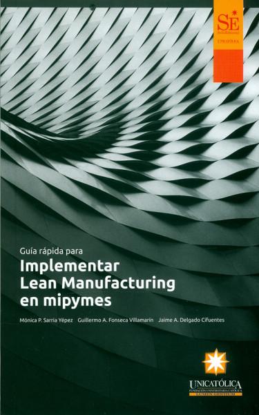 Guía rápida para implementar Lean Manufacturing en mipymes