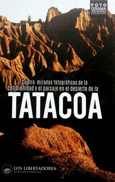 Cuatro miradas fotográficas de la cotidianidad y el paisaje en el desierto de la Tatacoa