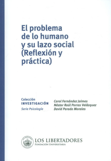 El problema de lo humano y su lazo social. (Reflexión y práctica)