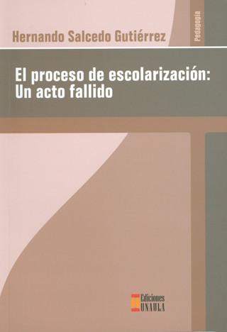 El proceso de escolarización:  un acto fallido