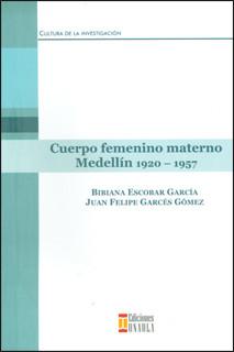 Cuerpo femenino materno Medellín: 1920-1957