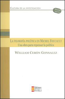 La filosofía política en Michel Foucault: una obra para repensar la política