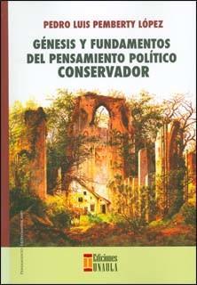 Génesis y fundamentos del pensamiento político conservador