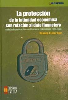 La protección de la intimidad económica con relación al dato financiero en la jurisprudencia constitucional colombiana [1992-2008]