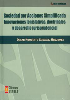 Sociedad por acciones simplificada: innovaciones legislativas, doctrinales y desarrollo jurisprudencial