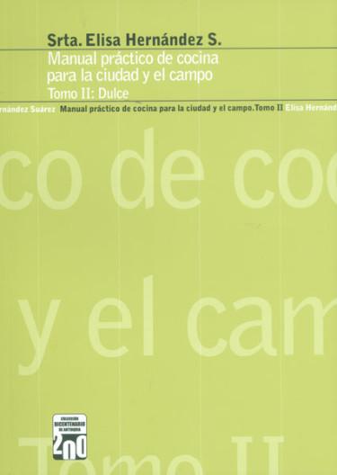 Manual práctico de cocina para la ciudad y el campo. Tomo II: Dulce