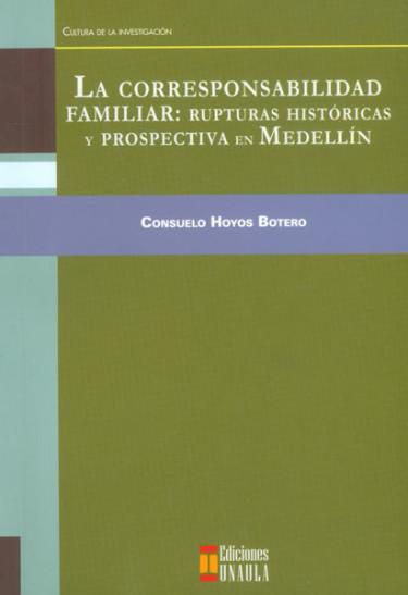 La corresponsabilidad familiar: rupturas históricas y prospectiva en Medellín