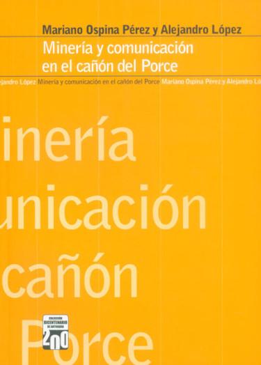 Minería y comunicación en el cañón del Porce
