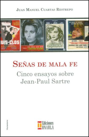 Señas de mala fe. Cinco ensayos sobre Jean-Paul Sartre