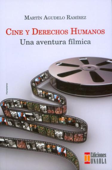 Cine y Derechos Humanos. Una aventura fílmica