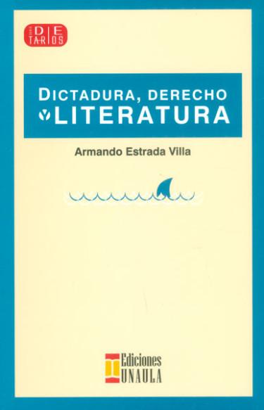 Dictadura, derecho y literatura