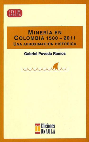 Minería en Colombia 1500-2011