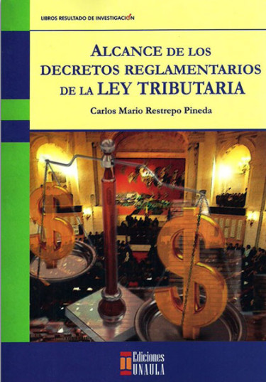 Alcance de los decretos reglamentarios de la ley tributaria