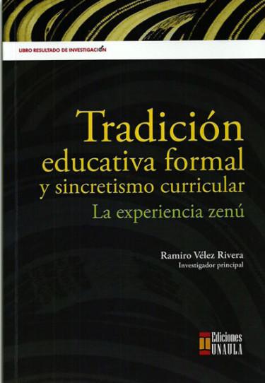 Tradición educativa formal y sincretismo curricular. La experiencia Zenú