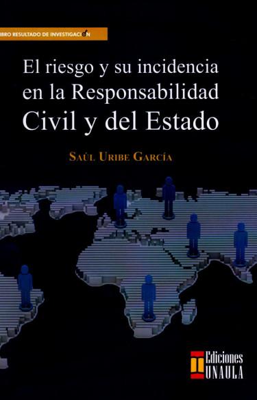 El riesgo y su incidencia en la responsabilidad civil y del Estado