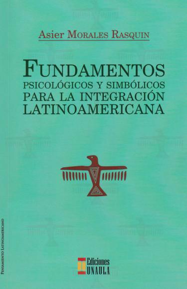 Fundamentos psicológicos y simbólicos para la integración latinoamericana
