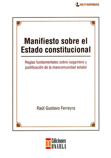 Manifiesto sobre el Estado constitucional. Reglas fundamentales sobre raigambre y justificación de la mancomunidad estatal