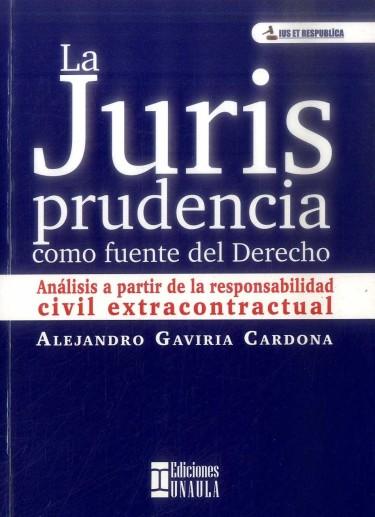 La jurisprudencia como fuente del Derecho. Análisis a partir de la responsabilidad civil extracontractual