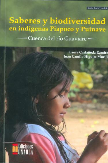 Saberes y biodiversidad en indígenas Piapoco y Puinave. Cuenca del río Guaviare