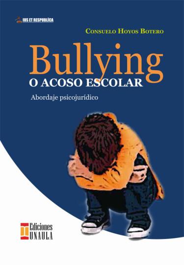 Bullying o acoso escolar. Abordaje psicojurídico