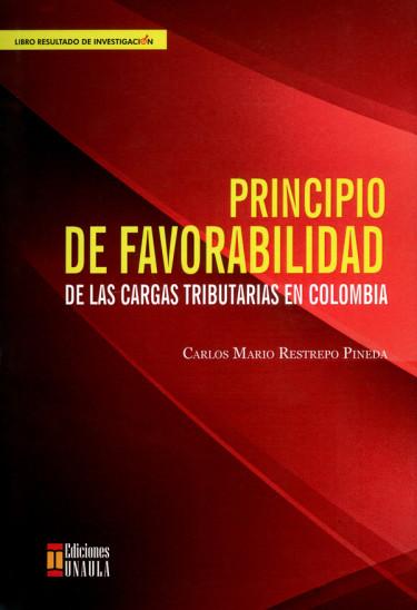 Principio de favorabilidad de las cargas tributarias en Colombia