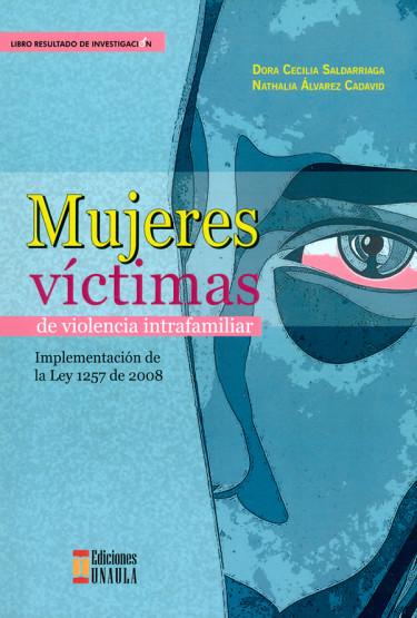 Mujeres víctimas de violencia intrafamiliar. Implementación de la Ley 1257 de 2008