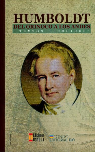 Humboldt del Orinoco a los Andes. Textos escogidos