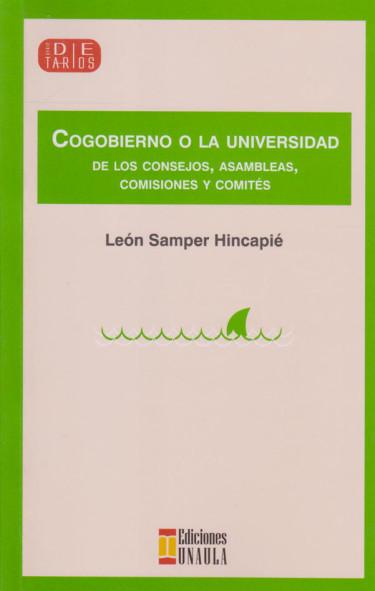 Gobierno o La Universidad de los Consejos, Asambleas, comisiones y Comités